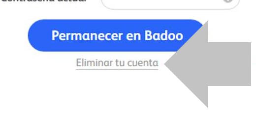 confirma que quieres eliminar tu cuenta en badoo